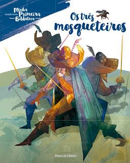 Os três mosqueteiros. Alexandre Dumas pai. Auguste Maquet. Folha de S. Paulo. Coleção Folha Minha Primeira Biblioteca. Capa de Livro. Book Cover.