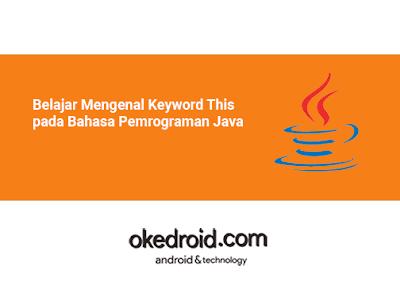 Belajar Mengenal Keyword This pada Bahasa Pemrograman Java