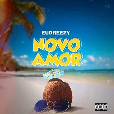 Eudreezy - Novo Amor