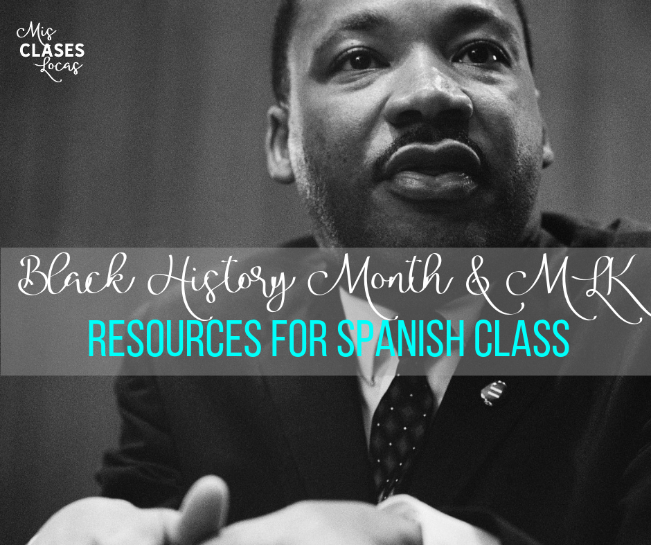 Martin Luther King Jr. & Black History Month in Spanish class - shared by Mis Clases Locas