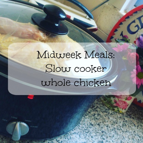 Midweek meals slow cooker whole chicken