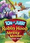 Tom Và Jerry: Robin Hood Và Chú Chuột Vui Vẻ - Tom And Jerry: Robin Hood And His Merry Mouse