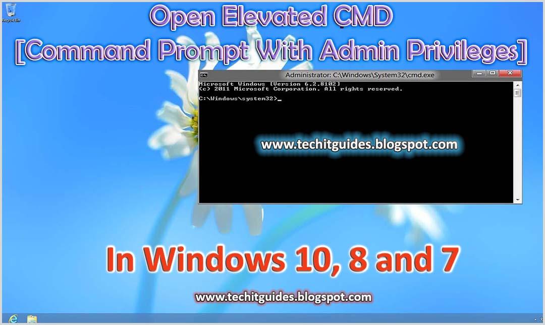 Open Elevated CMD (Admin Privileges) in Windows 10, 8, 7
