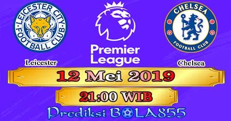Prediksi Bola855 Leicester vs Chelsea 12 Mei 2019