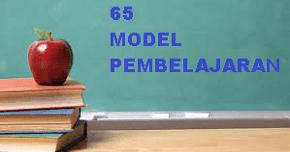 65 Macam Model Pembelajaran - Peraturan dan Surat