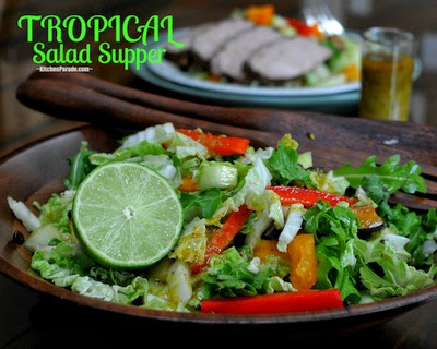 Tropical Salad Supper, a quick supper, a magical melange of vegetables and fruit in a lime vinaigrette, pairs beautiful with companion recipe, Tropical Pork Tenderloin.