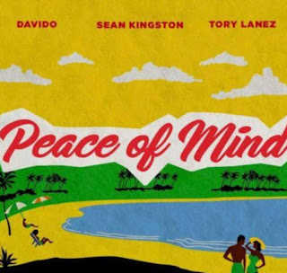 Sean Kingston - Peace Of Mind ft. Davido and Tory Lanez