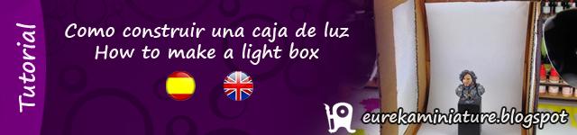 http://eurekaminiature.blogspot.com.es/2014/10/tutorial-construir-una-caja-de-luz.html