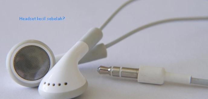 Cara Mengatasi Headset Suara Kecil Sebelah Hh Andromax