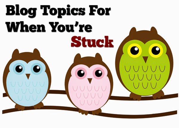 Blog Topics For When You're Stuck