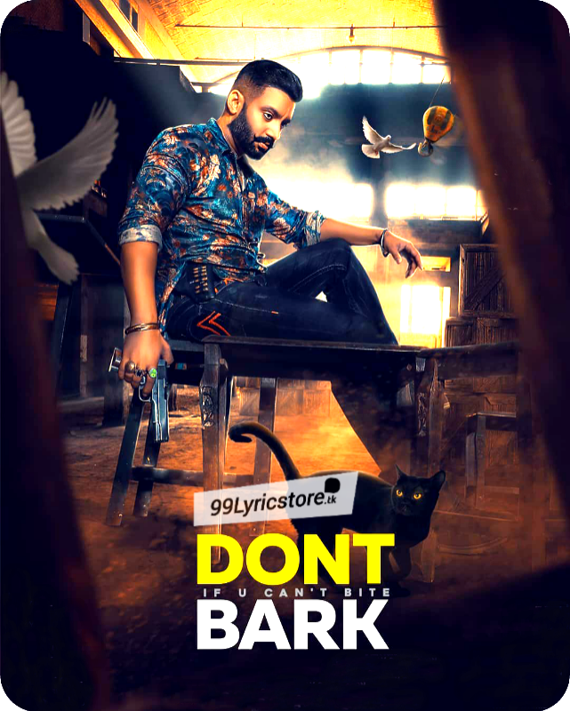 Don't Bark If You Can't Bite Lyrics Sippy Gill, Sippy Gill – Don't Bark If you Can't Bite Lyrics, Don't Bark Punjabi Song Lyrics, Sippy Gill Don't Bark Punjabi Song Lyrics, Sippy Gill Don't Bark Punjabi Song images, Latest Punjabi Song Don't Bark If You Can't Bite Lyrics and Video, New Punjabi Song images, New Punjabi song lyrics, Sippy Gill Punjabi song lyrics,