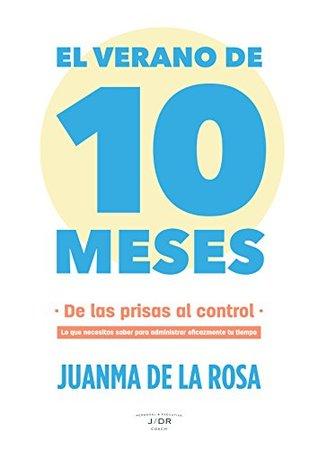 El verano de 10 meses: De las prisas al control (Juanma de la Rosa)