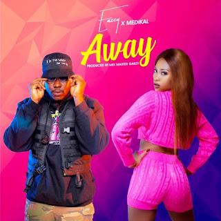 Eazzy feat Medikal - Away