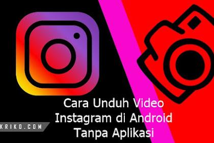 Cara Unduh Video Instagram di Android Tanpa Aplikasi