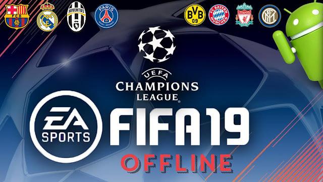 لعبة FIFA 19بدون إنترنت UEFA Champions League APK