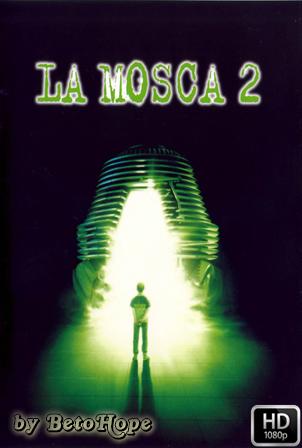 La Mosca 2 [1080p] [Latino-Ingles] [MEGA]