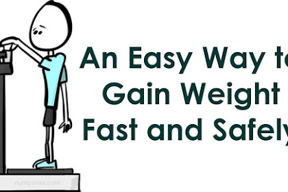 An Easy Way to Gain Weight Fast and Safely