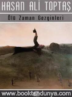 Hasan Ali Toptaş - Ölü Zaman Gezginleri