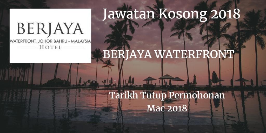 Jawatan Kosong BERJAYA WATERFRONT Mac 2018