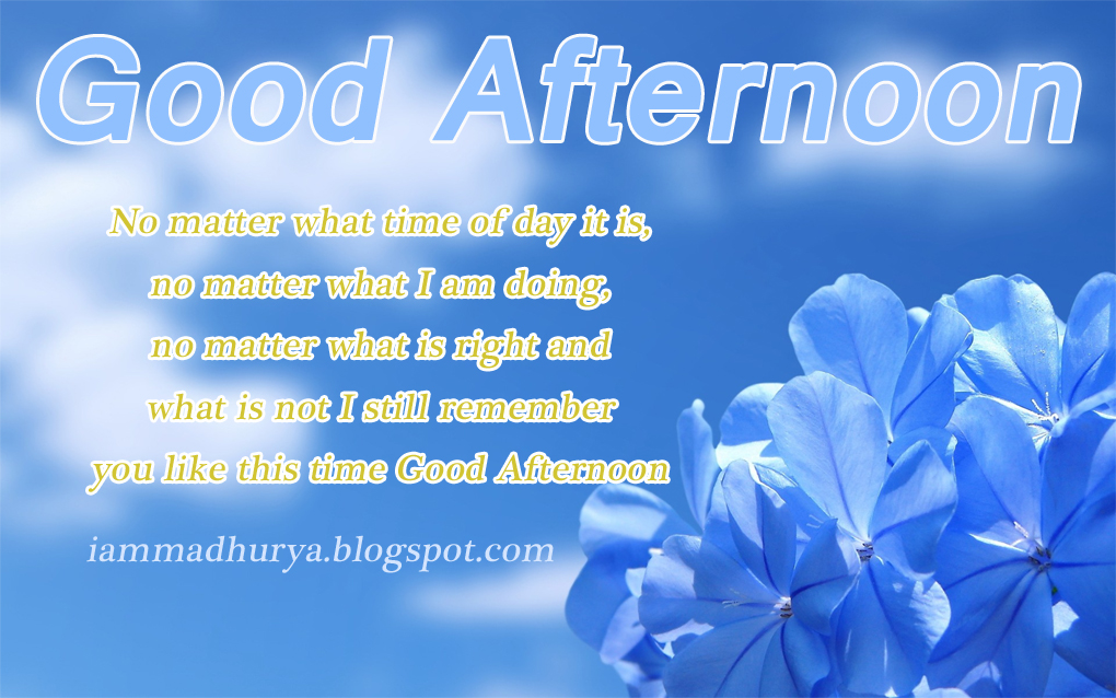 Good Afternoon Quotes Wishes Madhuryas World Quotes Wishes