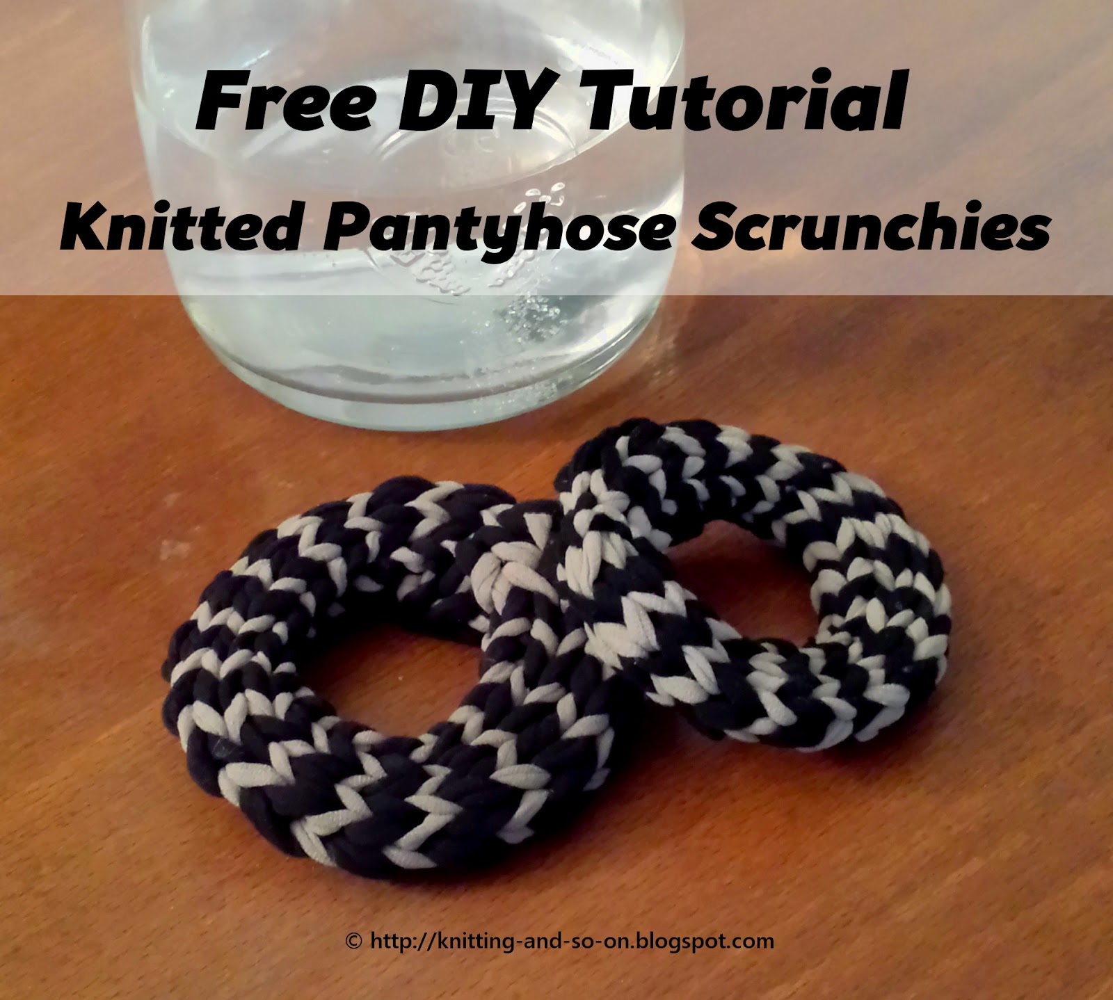 Free DIY Tutorial: Knitted Pantyhose Scrunchies; http://knitting-and-so-on.blogspot.com