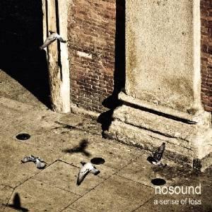 NoSound - A sense of loss (2009)