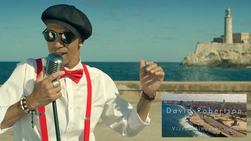 David Robertson - ¨Soy fan de ti¨ - Videoclip - Dirección: Vitiko. Portal Del Vídeo Clip Cubano