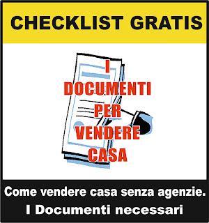 Come vendere casa senza agenzie Checklist Documenti