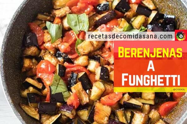 Receta de berenjenas a funghetti o fungetto en comida sana con esta deliciosa verdura