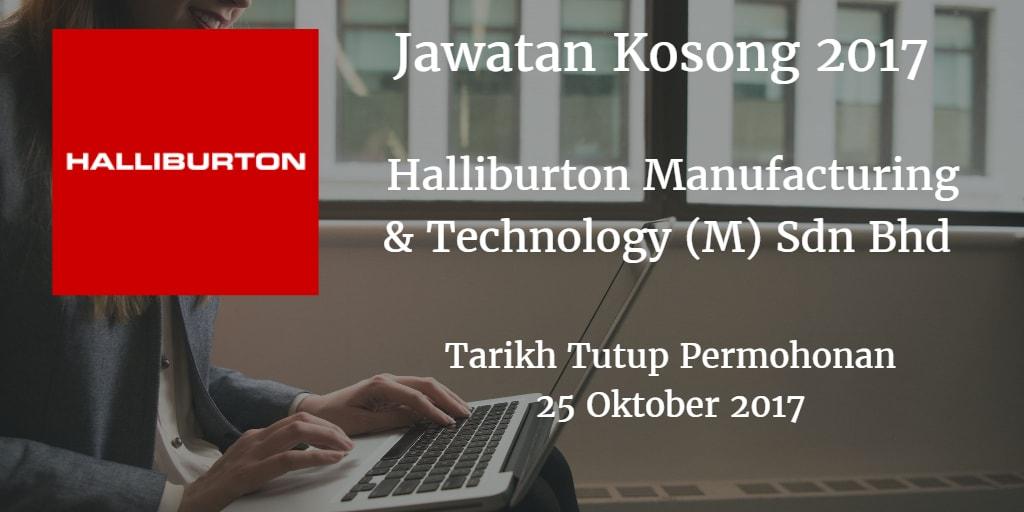 Jawatan Kosong Halliburton Technology & Manufacturing (M) Sdn Bhd 25 Oktober 2017