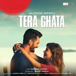 Tera Ghata – Gajendra Verma (2018)