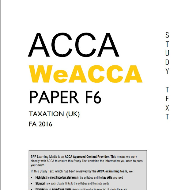 ACCA F6 Taxation, F6 FA 2016, F6 Study Text 2018, f6 fa16, ACCA F6 Taxation FA 2016 Study Text Upto  2018
