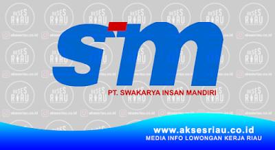 Lowongan PT. Swakarya Insan Mandiri (SIM) Perawang April 2018