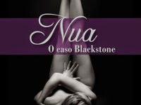 """Resenha: """" Nua"""" - Série O Caso Blackstone - Livro 01 - Raine Miller"""
