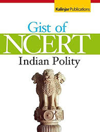 GIST OF NCERT:- INDIAN POLITY BOOK