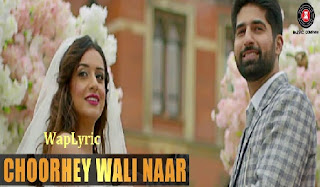 Choorhey Wali Naar Lyrics
