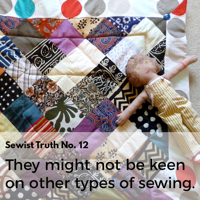Secret No. 12: People who sew might not be keen on other types of sewing.