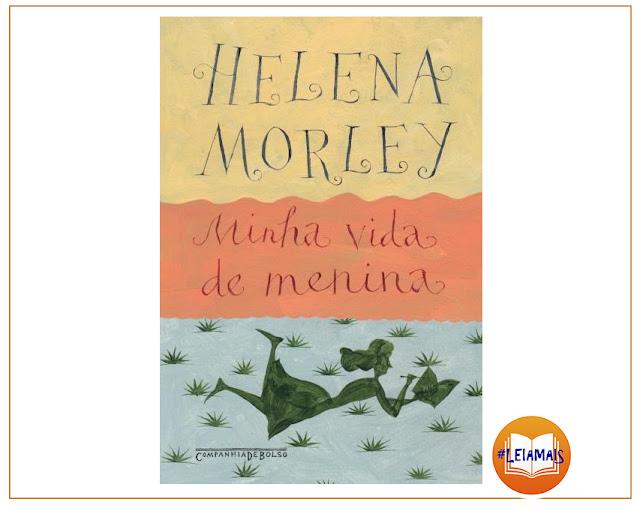 Resumo de Minha vida de menina - Helena Morley