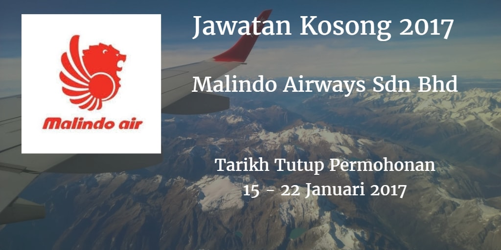 Jawatan Kosong Malindo Airways Sdn Bhd 15 - 22 Januari 2017