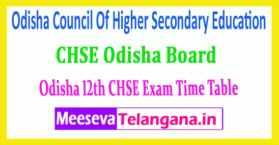 Odisha 12th Time Table Council Of Higher Secondary Education  CHSE 2019 Time Table Download