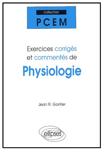 Télécharger : Exercices corrigés et commentés de physiologie