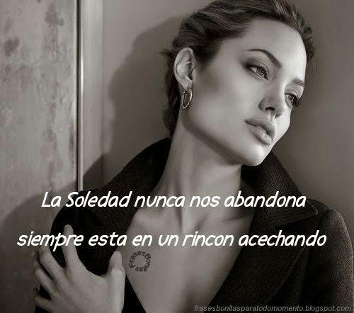 La Soledad nunca nos abandona, siempre esta en un rincón acechando.
