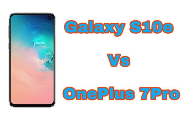oneplus-7-pro-vs-samsung-galaxy-s10e