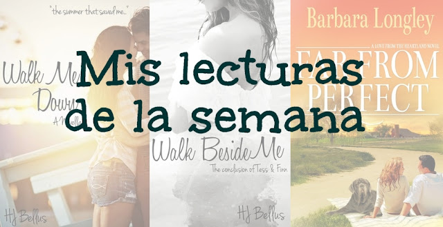 Mis lecturas de la semana: serie Walk y 'Far from Perfect'