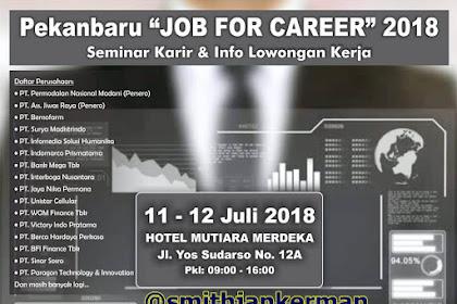 Lowongan Job For Career Pekanbaru Juli 2018