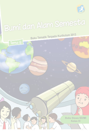 Download Buku Siswa Kurikulum 2013 SD Kelas 3 Tema 8 Bumi dan Alam Semesta