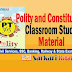 Polity and Constitution Classroom Study Material
