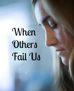 When Others Fail Us