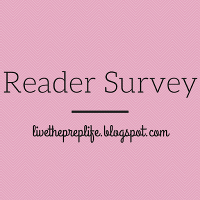 Reader Survey | Live The Prep Life