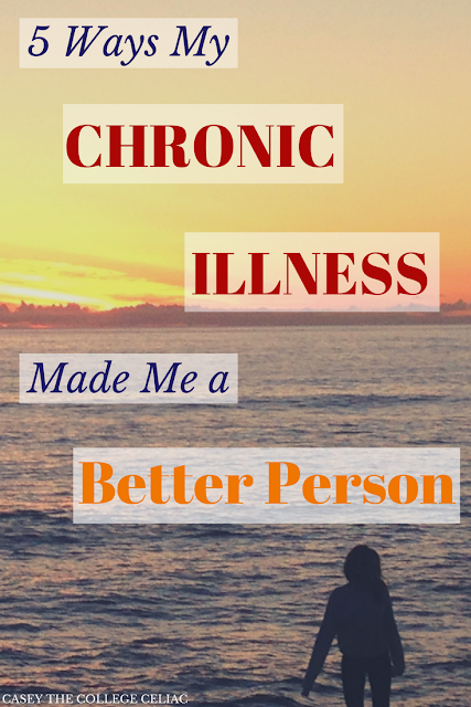 5 Ways My Chronic Illnesses Have Made Me Be a Better Person